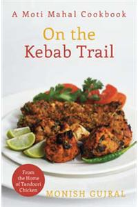 On The Kebab Trail: A Moti Mahal Cookbook