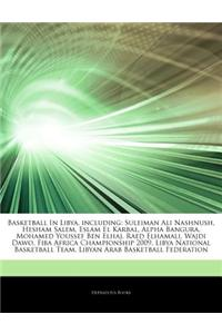 Articles on Basketball in Libya, Including: Suleiman Ali Nashnush, Hesham Salem, Eslam El Karbal, Alpha Bangura, Mohamed Youssef Ben Elhaj, Raed Elham