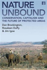 Nature Unbound: Conservation, Capitalism and the Future of Protected Areas