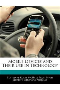 Mobile Devices and Their Use in Technology