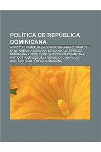 Politica de Republica Dominicana: Activistas de Republica Dominicana, Anarquistas de La Republica Dominicana, Estado de La Republica Dominicana