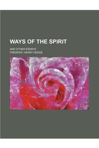 Ways of the Spirit; And Other Essays