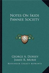 Notes on Skidi Pawnee Society