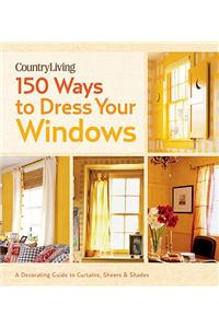 150 Ways to Dress Your Windows