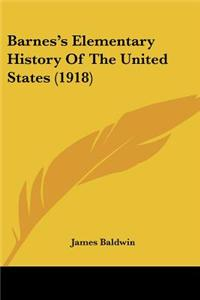 Barnes's Elementary History of the United States (1918)