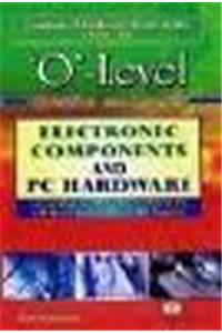 O-level Question and Answer: Electronic Components and Pc Hardware