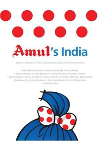 Amul's India: Based on 50 Years of Amul Advertising by Dacuncha Communication