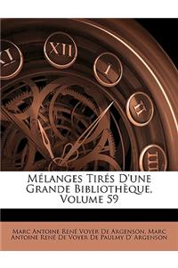 Melanges Tires D'Une Grande Bibliotheque, Volume 59