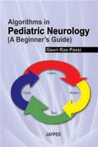 Algorithms in Pediatric Neurology: (A Beginner's Guide)