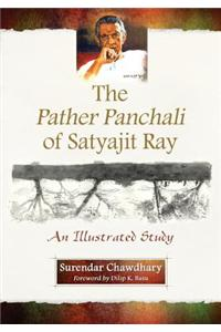 The Pather Panchali of Satyajit Ray: An Illustrated Study