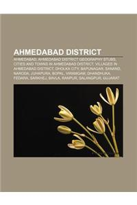 Ahmedabad District: Ahmedabad, Ahmedabad District Geography Stubs, Cities and Towns in Ahmedabad District, Villages in Ahmedabad District