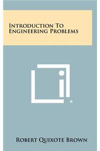 Introduction to Engineering Problems