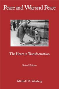 Peace and War and Peace: The Heart in Transformation