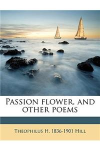 Passion Flower, and Other Poems