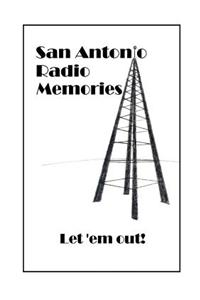 San Antonio Radio Memories - Let 'em Out!