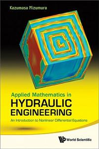 Applied Mathematics in Hydraulic Engineering: An Introduction to Nonlinear Differential Equations