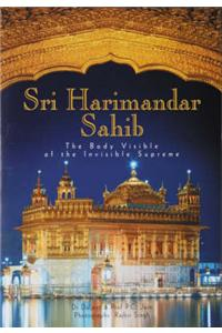 Shri Harmandar Sahib: The Body Visible of the Invisible Supreme