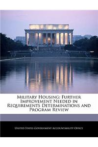 Military Housing: Further Improvement Needed in Requirements Determinations and Program Review