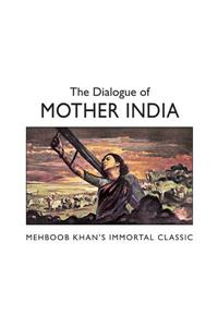 Dialogue of: Mother India