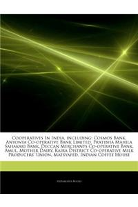 Articles on Cooperatives in India, Including: Cosmos Bank, Anyonya Co-Operative Bank Limited, Pratibha Mahila Sahakari Bank, Deccan Merchants Co-Opera