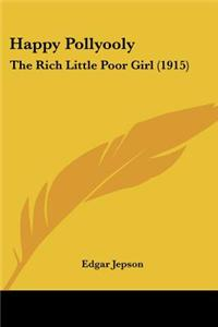 Happy Pollyooly: The Rich Little Poor Girl (1915)