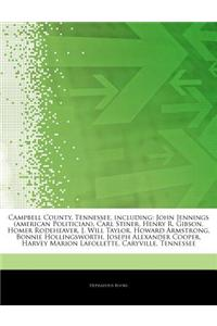 Articles on Campbell County, Tennessee, Including: John Jennings (American Politician), Carl Stiner, Henry R. Gibson, Homer Rodeheaver, J. Will Taylor