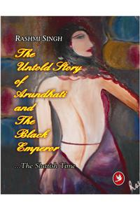 The Untold Story Of Arundhati And The Black Emperor