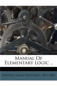 Manual of Elementary Logic ..
