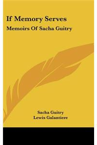 If Memory Serves: Memoirs of Sacha Guitry