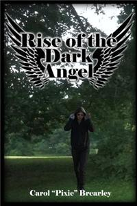 Rise of the Dark Angel: The Dark Angel Series