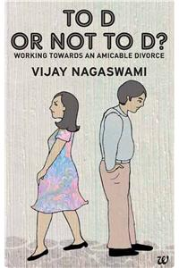 To D Or Not To D Working Towards An Amicable Divorce