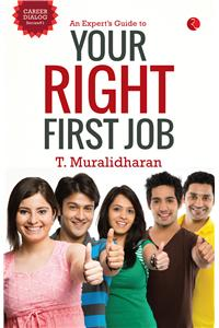 An Expert's Guide to Your Right First Job