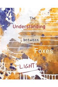 The Understanding Between Foxes and Light