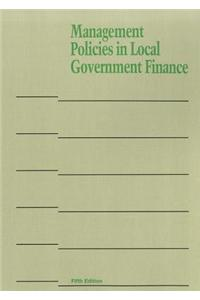 Management Policies in Local Government Finance, 5e
