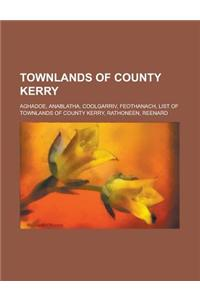 Townlands of County Kerry: Aghadoe, Reenard, Feothanach, Coolgarriv, Rathoneen