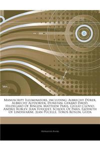 Articles on Manuscript Illuminators, Including: Albrecht Durer, Albrecht Altdorfer, Dunstan, Gerard David, Hildegard of Bingen, Matthew Paris, Giulio