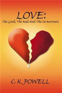 Love: The Good, the Bad and the in Between