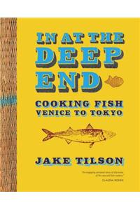 In at the Deep End: Cooking Fish Venice to Tokyo