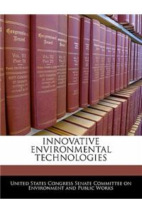 Innovative Environmental Technologies