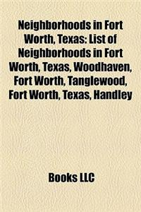 Neighborhoods in Fort Worth, Texas: List of Neighborhoods in Fort Worth, Texas, Woodhaven, Fort Worth, Tanglewood, Fort Worth, Texas, Handley