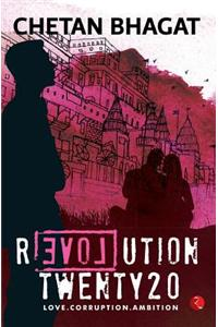 Revolution Twenty20: Love . Corruption. Ambition