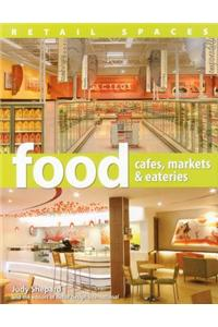 Food - Cafes, Markets & Eateries