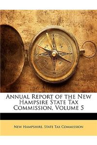 Annual Report of the New Hampsire State Tax Commission, Volume 5