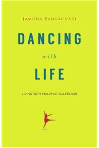 Dancing With Life: Living With Multiple Sclerosis