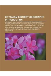Kottayam District Geography Introduction: Manimala, Kaduthuruthy, Poonjar, Eravinalloor, Pallom, Mattakkara, Vagamon, Ponkunnam, Anchery