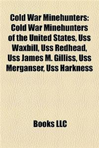 Cold War Minehunters: Cold War Minehunters of the United States, USS Waxbill, USS Redhead, USS James M. Gilliss, USS Merganser, USS Harkness