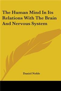 The Human Mind in Its Relations with the Brain and Nervous System