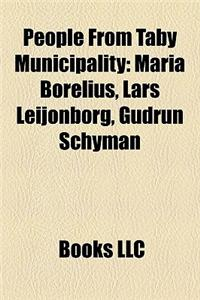 People from Tby Municipality: Maria Borelius, Lars Leijonborg, Gudrun Schyman