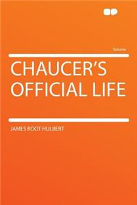 Chaucer's Official Life