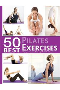 50 Best... Pilates Exercises